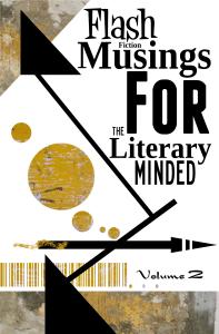 Flash Fiction Musings Volume 2