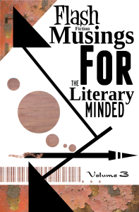 Flash Fiction Musings Volume 3