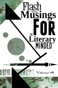 Flash Fiction Musings Volume 4